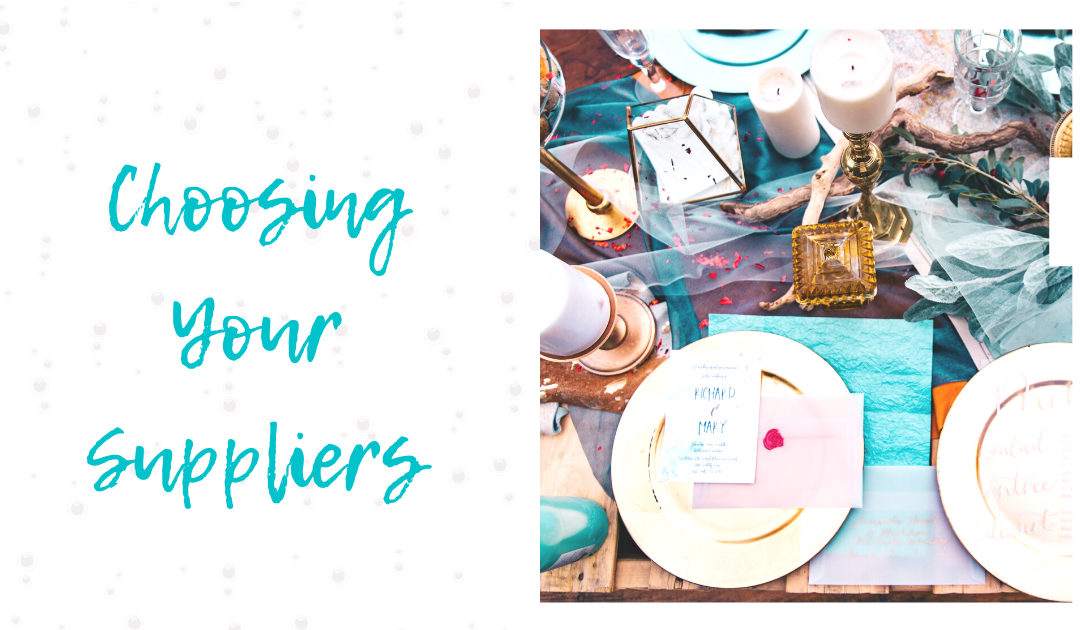 3 Tips on How to Choose Your Wedding Suppliers