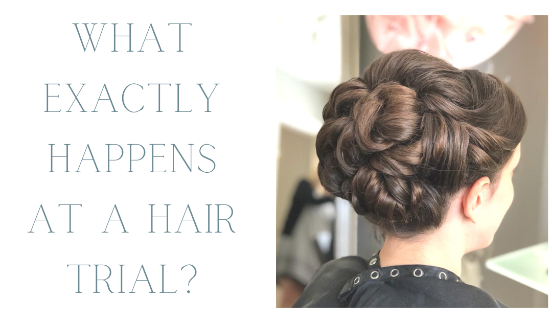 What Exactly Happens at a Bridal Hair Trial?