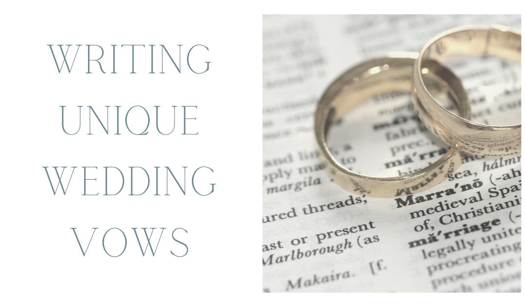 Writing Unique Wedding Vows