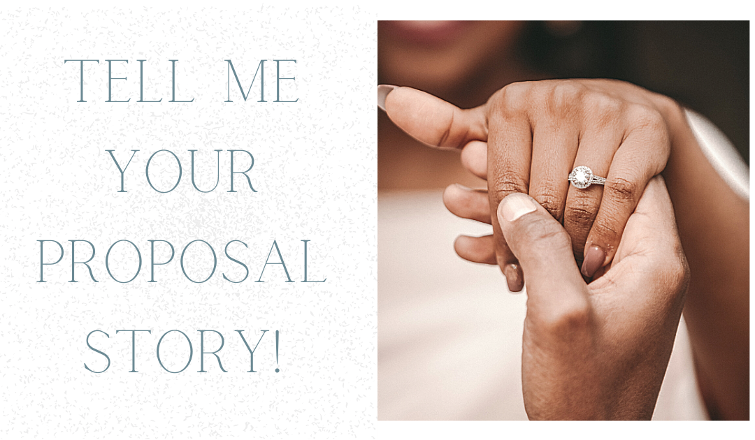 Tell me your proposal story!