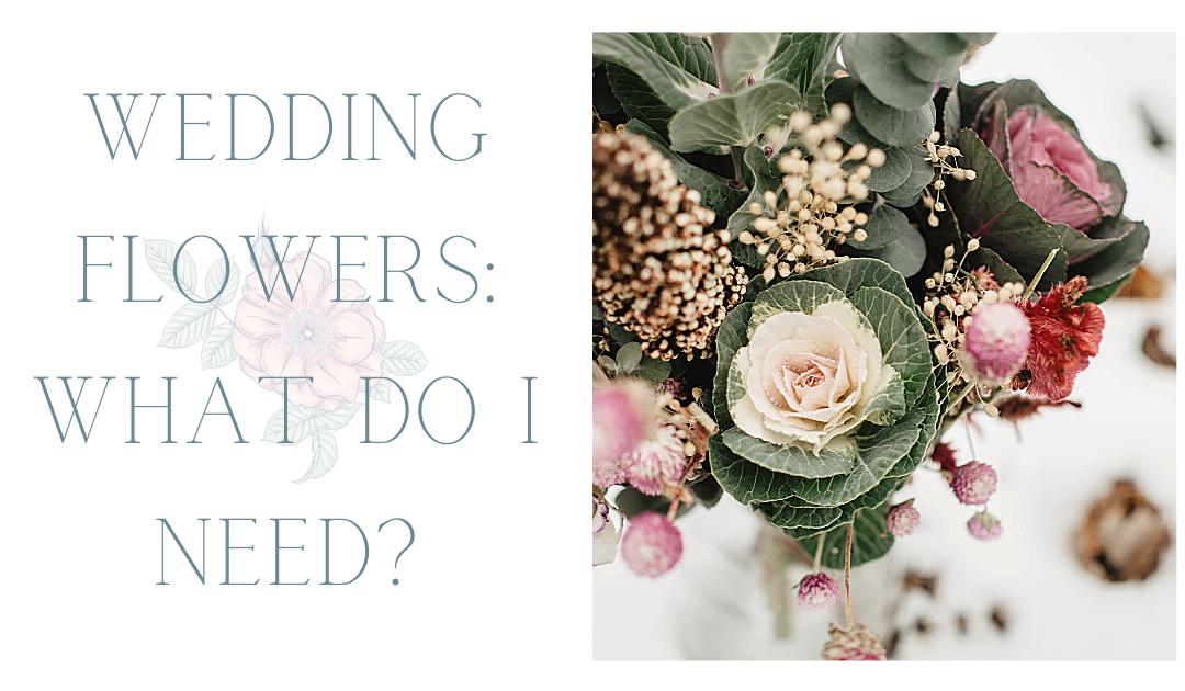 Wedding Flowers: What do I need?