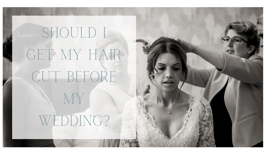Should I Cut My Hair Before My Wedding?
