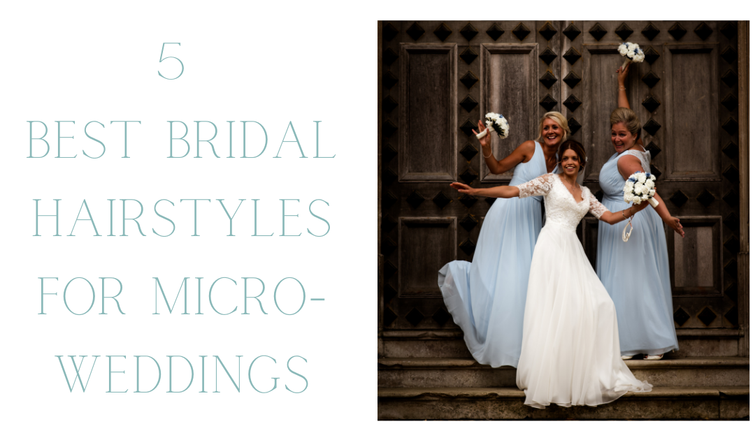 5 Best Bridal Hairstyles for Your Micro Wedding