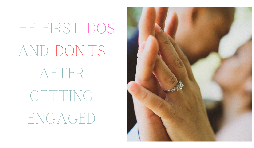 The First Dos and Don'ts After Getting Engaged
