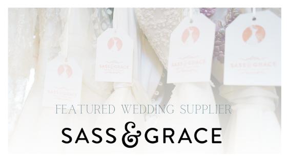 Featured Wedding Supplier: Sass & Grace Bridal Boutique