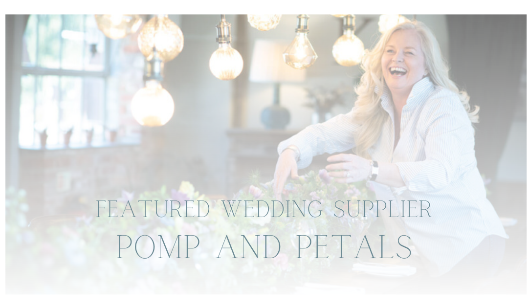 Featured Wedding Supplier: Pomp and Petals