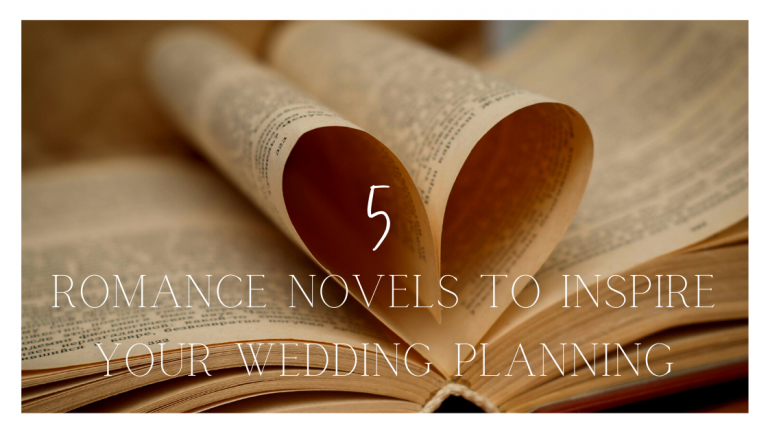 5 Romance Novels to Inspire Your Wedding Planning